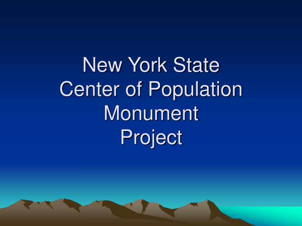 new york state center of population monument project l.