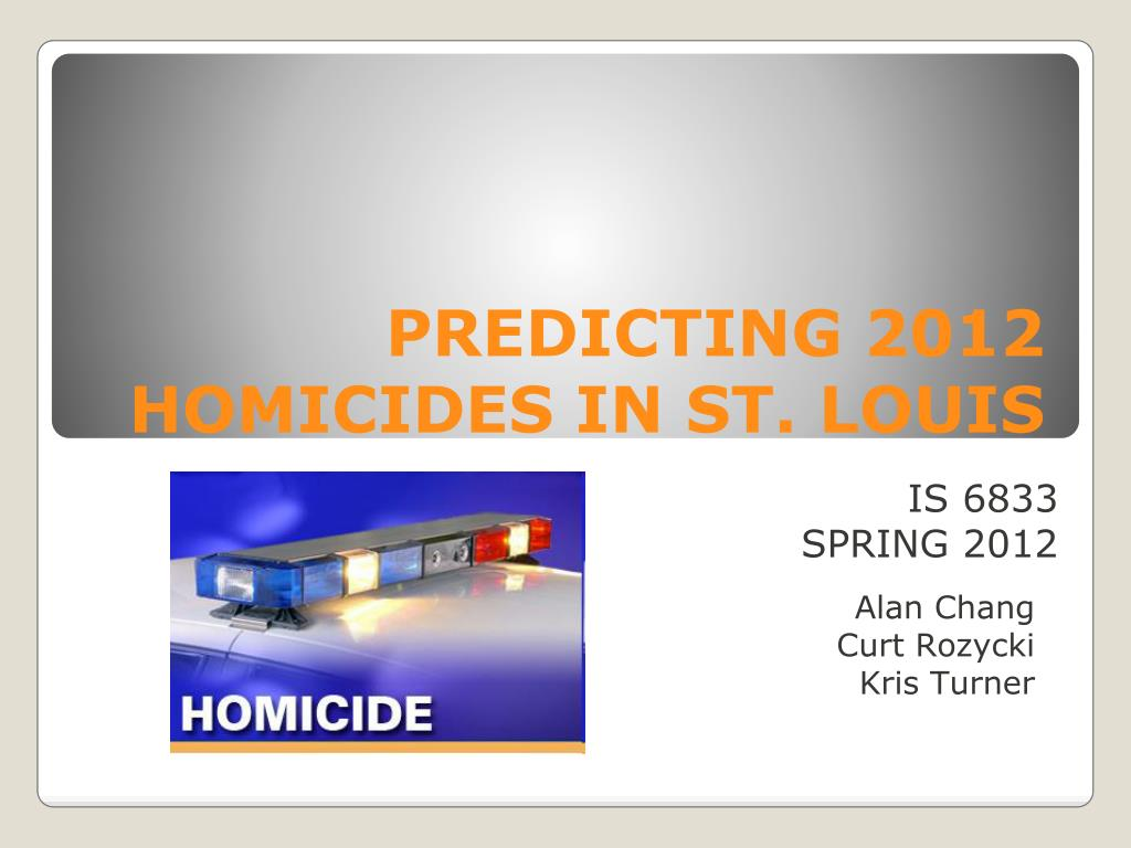 predicting 2012 homicides in st louis l.