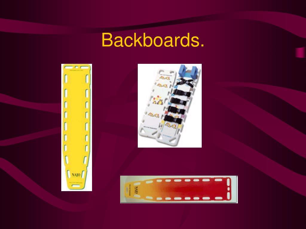 Backboards.