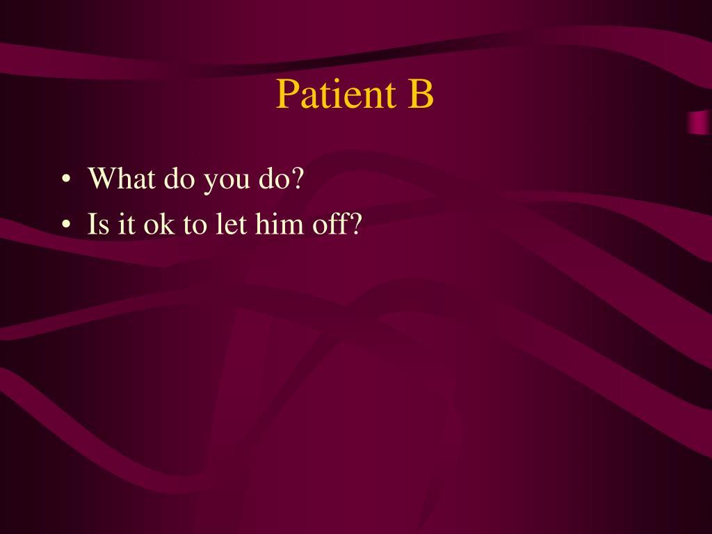 Patient B