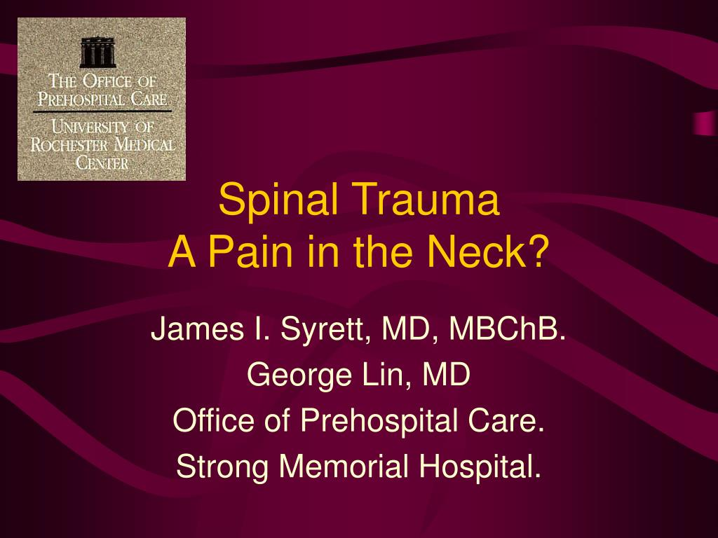 spinal trauma a pain in the neck l.