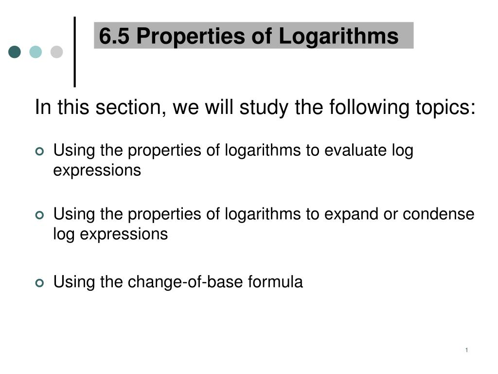 6 5 properties of logarithms l.