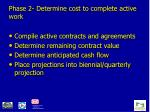 phase 2 determine cost to complete active work