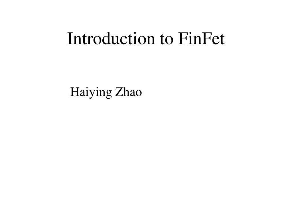 introduction to finfet l.