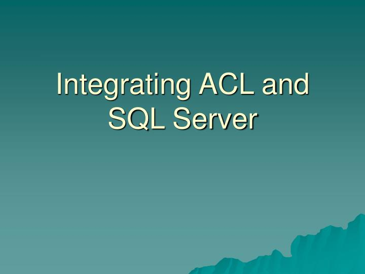 integrating acl and sql server n.