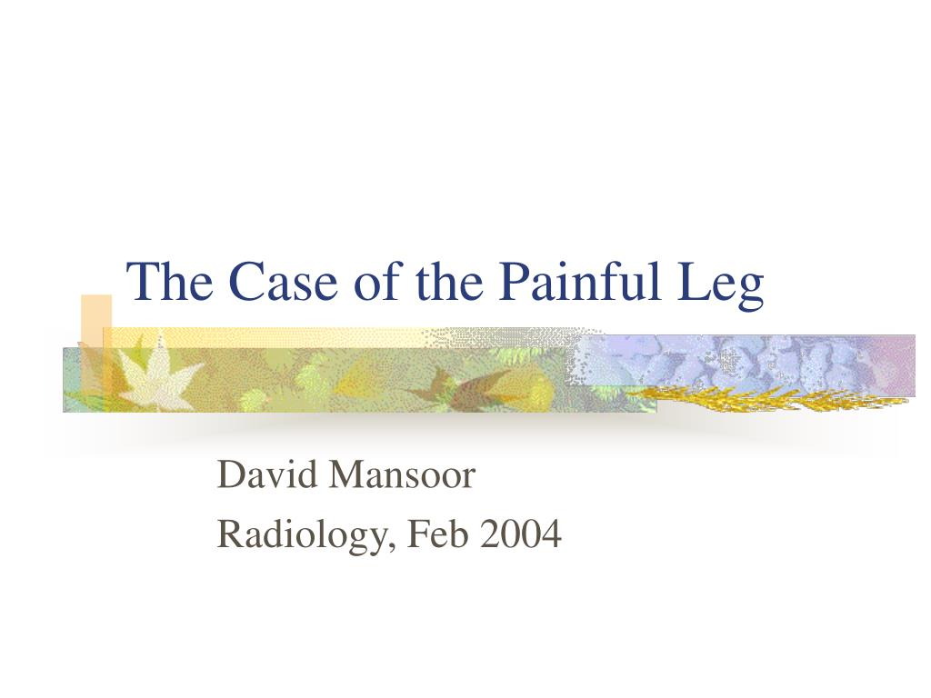 the case of the painful leg l.