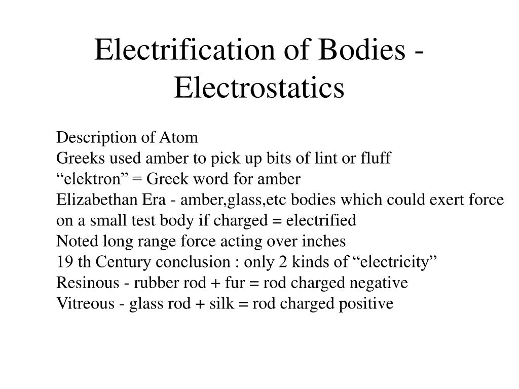 electrification of bodies electrostatics l.
