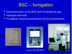 bsc fumigation