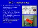 bsc maintenance
