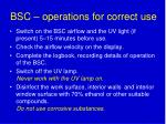 bsc operations for correct use