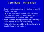 centrifuge installation