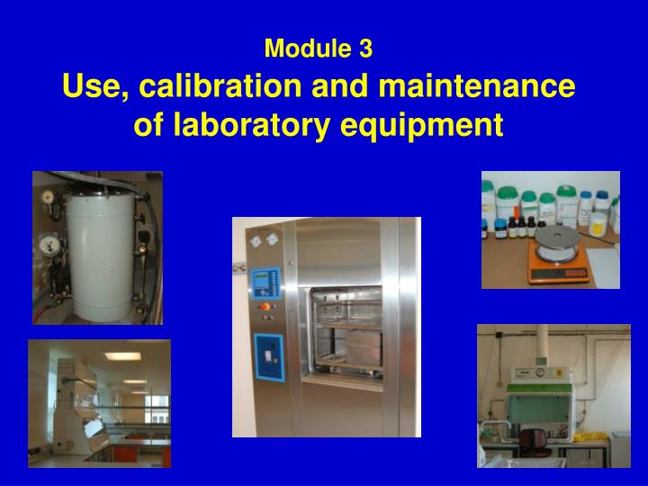 module 3 use calibration and maintenance of laboratory equipment n.