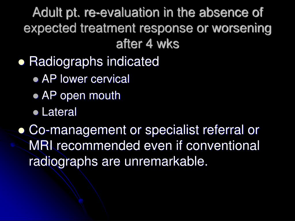 Adult pt. re-evaluation in the absence of expected treatment response or worsening after 4 wks