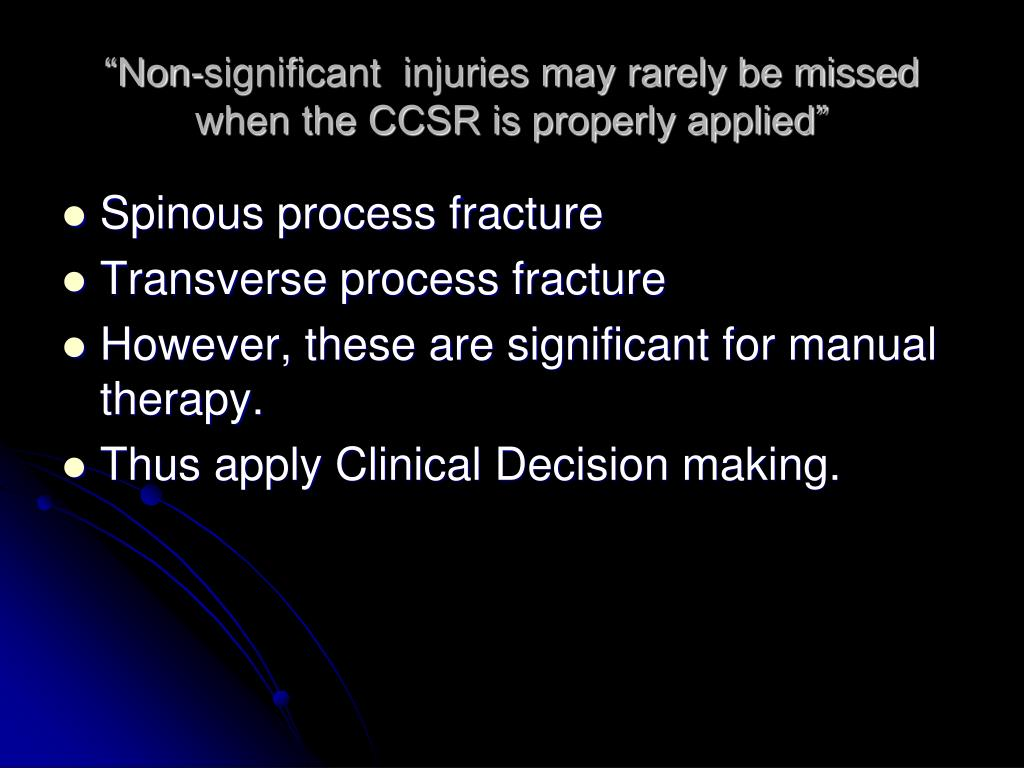"""Non-significant  injuries may rarely be missed when the CCSR is properly applied"""