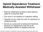 opioid dependence treatment medically assisted withdrawal