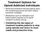 treatment options for opioid addicted individuals