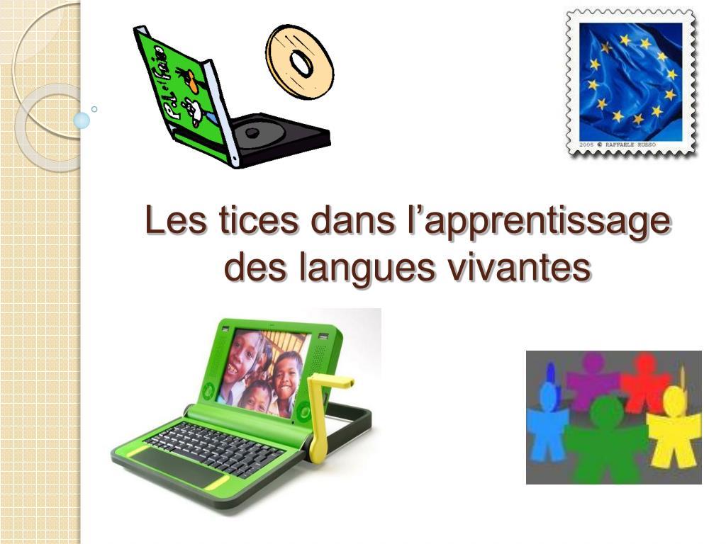 les tices dans l apprentissage des langues vivantes l.