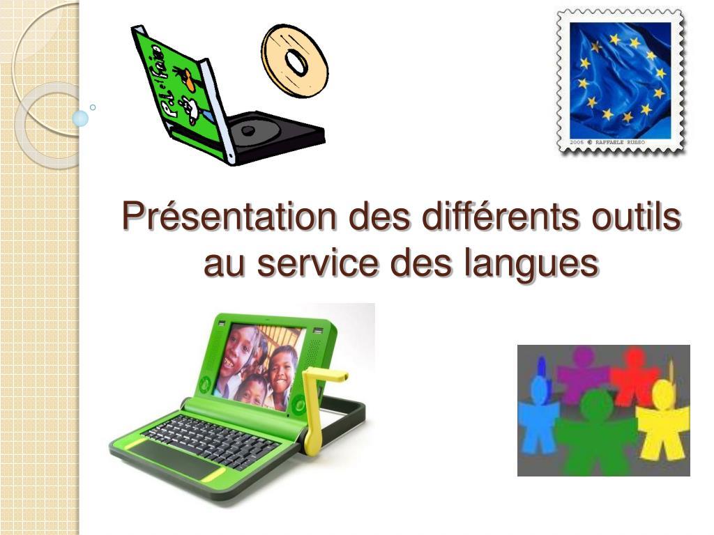 Présentation des différents outils au service des langues