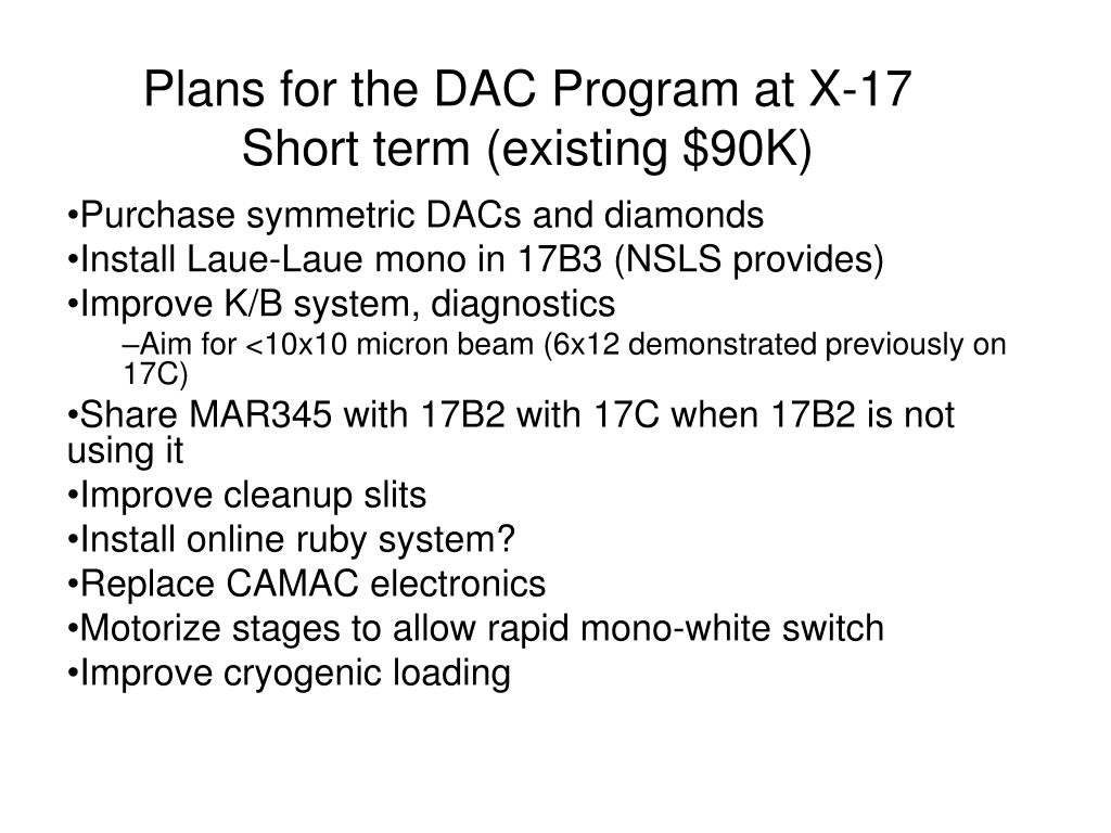 plans for the dac program at x 17 short term existing 90k l.