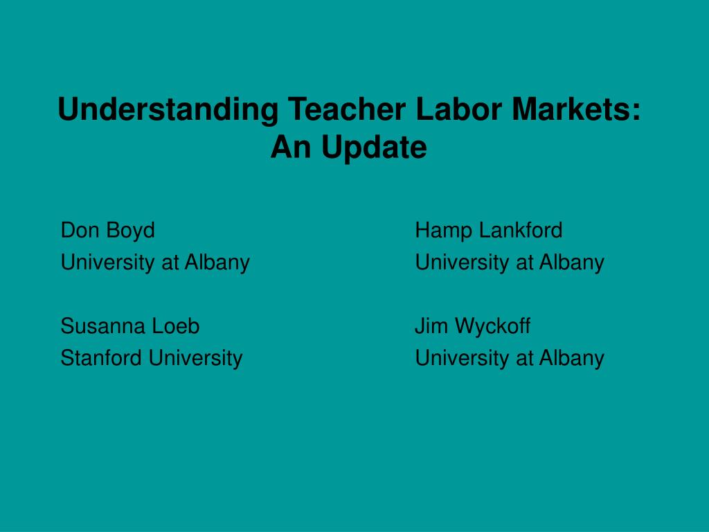 understanding teacher labor markets an update l.