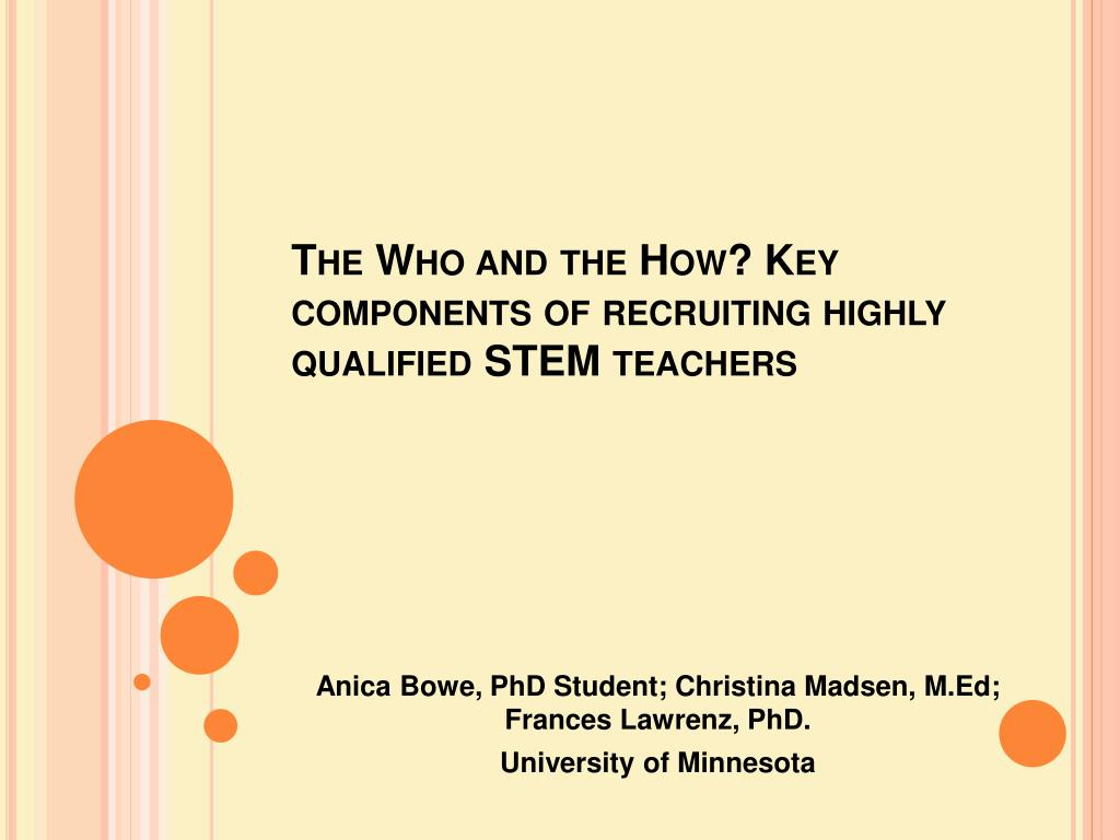 the who and the how key components of recruiting highly qualified stem teachers l.
