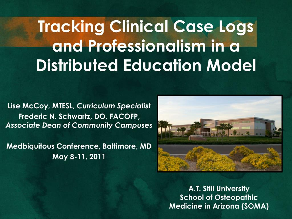 tracking clinical case logs and professionalism in a distributed education model l.