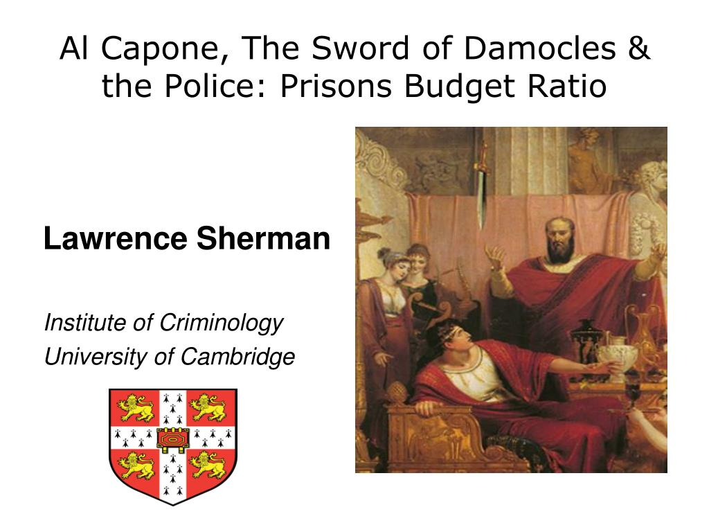 al capone the sword of damocles the police prisons budget ratio l.