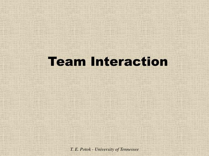 Team interaction