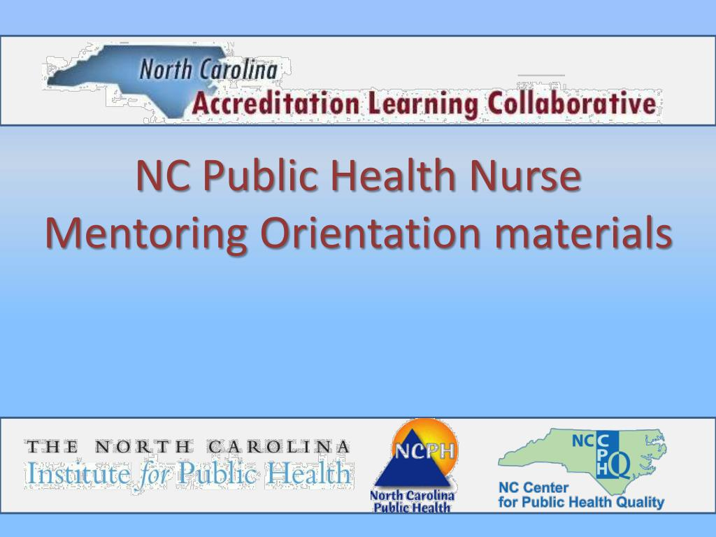 nc public health nurse mentoring orientation materials l.