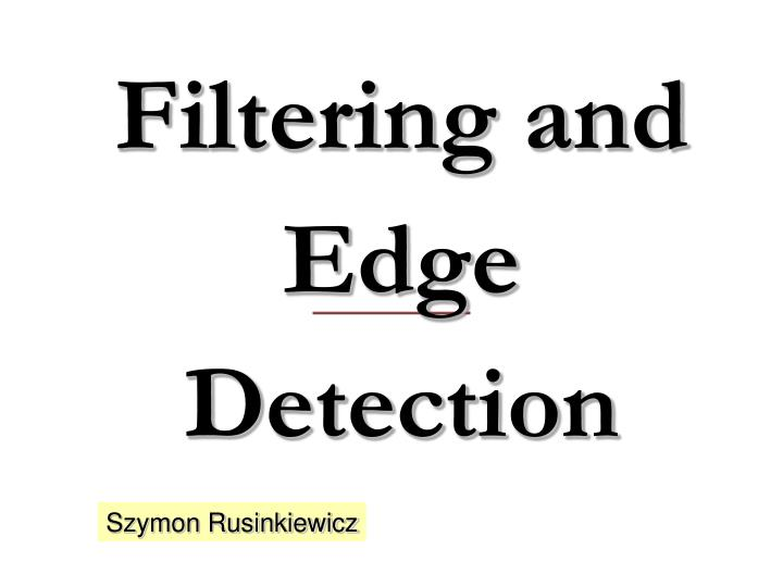 filtering and edge detection n.
