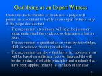 qualifying as an expert witness1