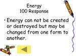 energy 100 response