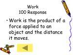 work 100 response