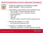 when do organizations invest in application packaging