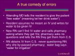 a true comedy of errors