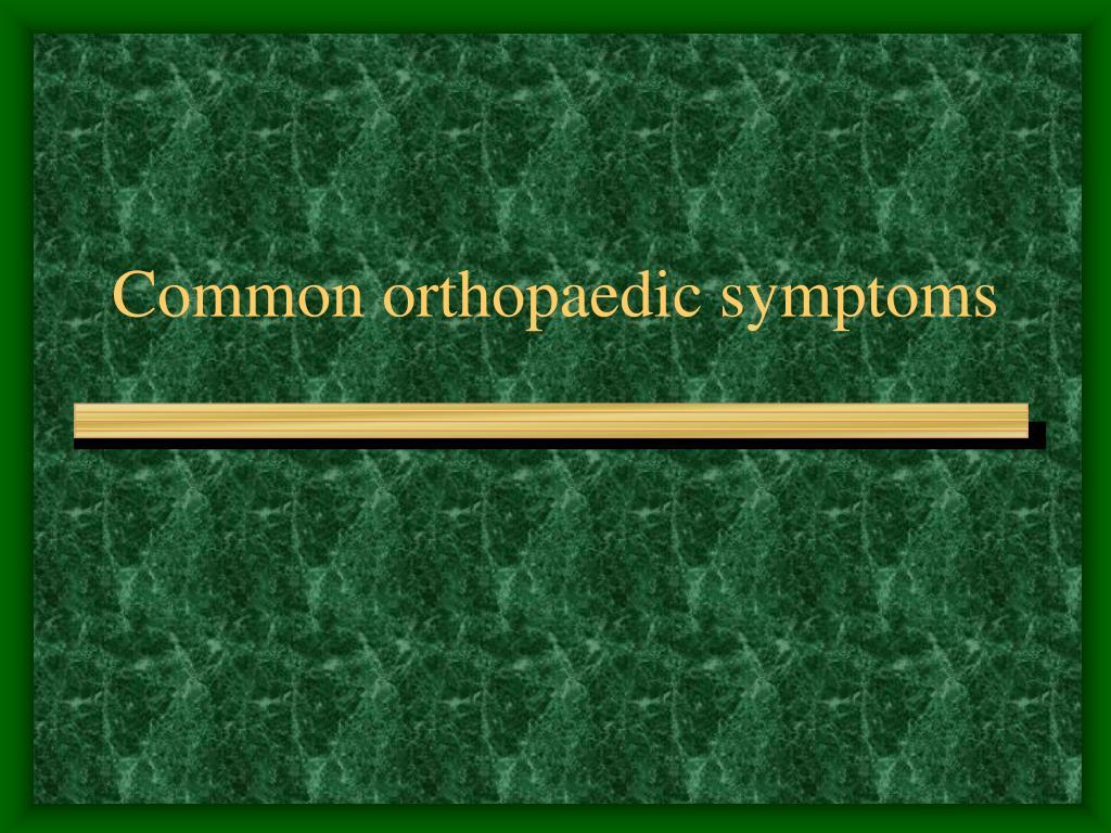 common orthopaedic symptoms l.