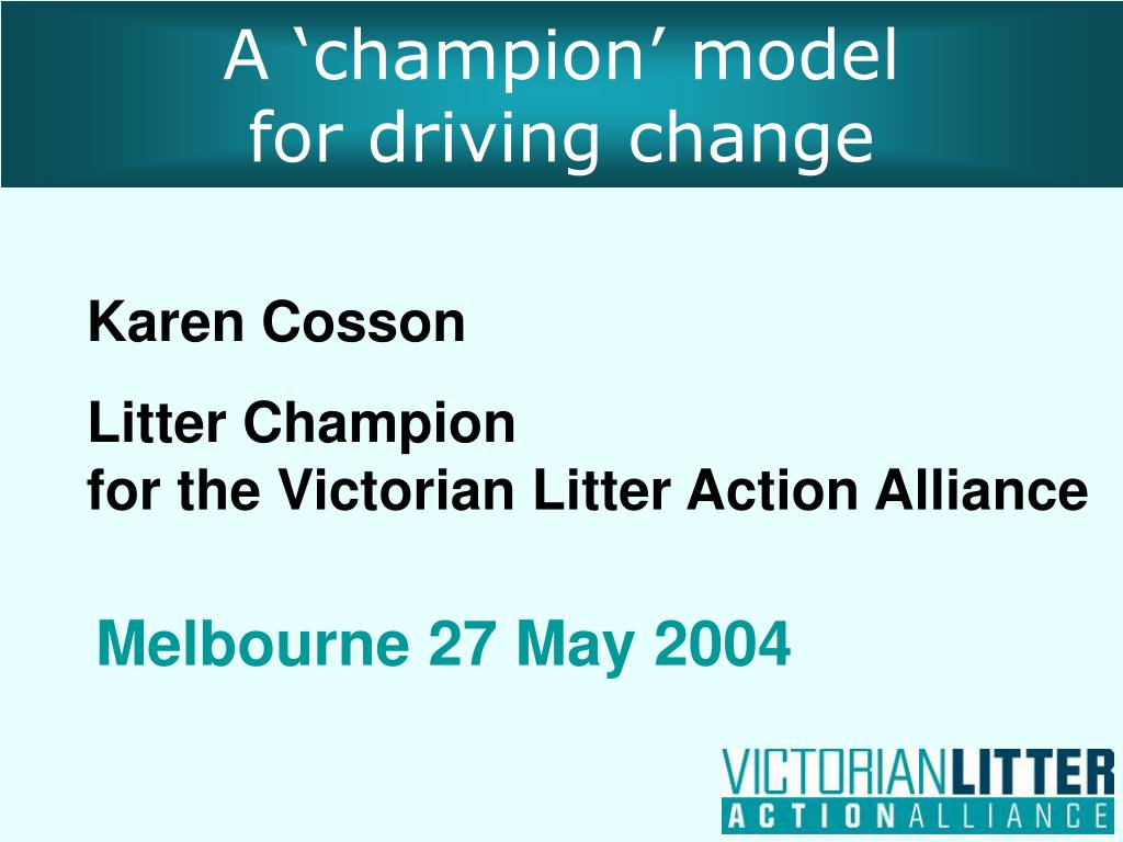 a champion model for driving change l.