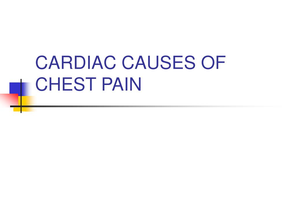 CARDIAC CAUSES OF CHEST PAIN