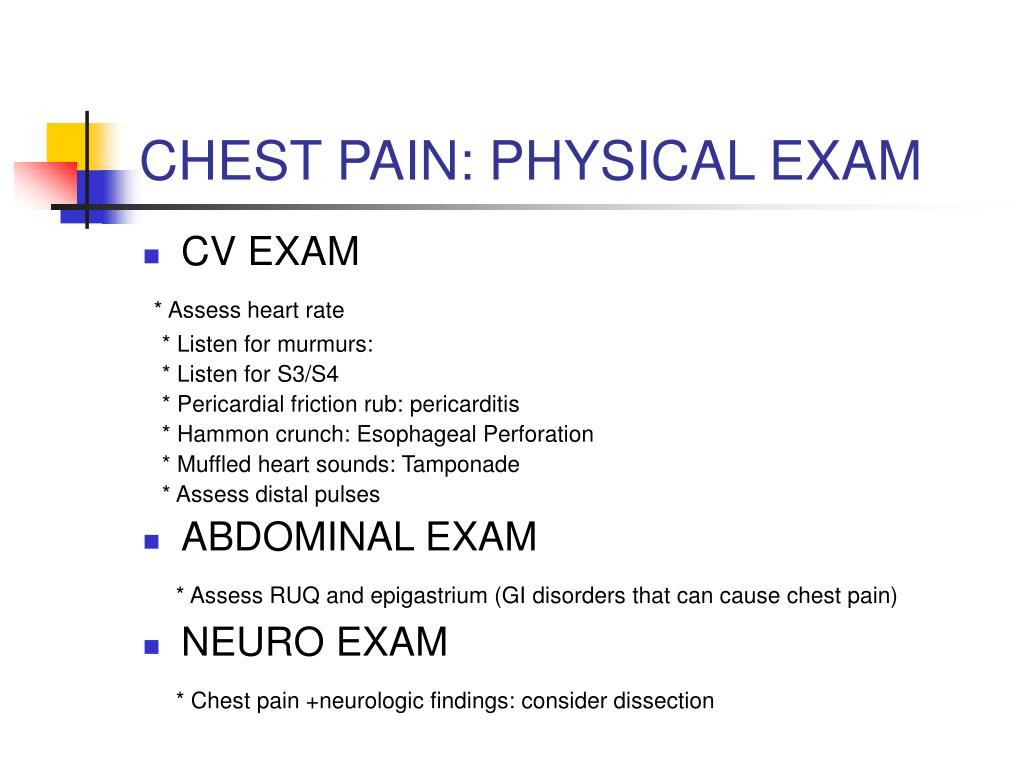 CHEST PAIN: PHYSICAL EXAM
