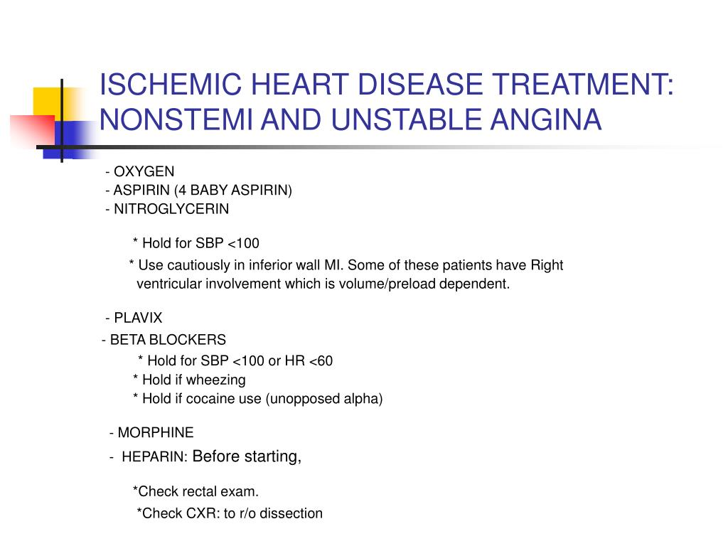 ISCHEMIC HEART DISEASE TREATMENT: NONSTEMI AND UNSTABLE ANGINA