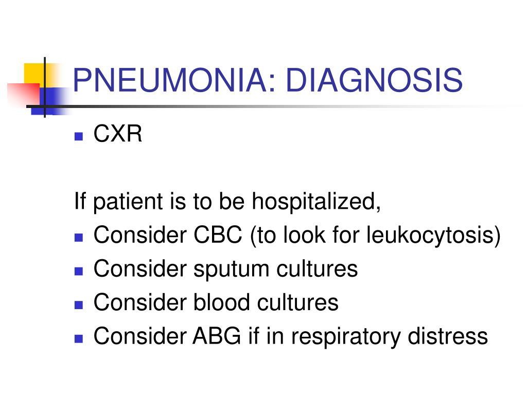PNEUMONIA: DIAGNOSIS
