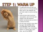 step 1 warm up
