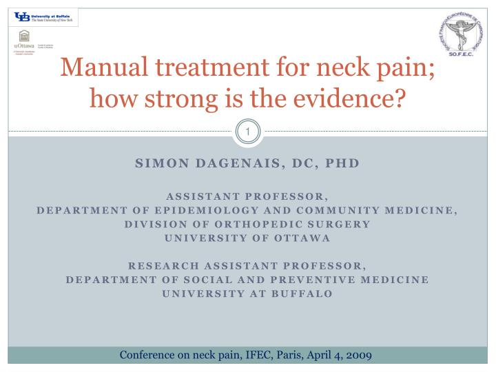 Manual treatment for neck pain how strong is the evidence