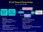 atlas phase iii study design miller et al asco 2009 8002
