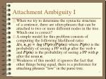 attachment ambiguity i