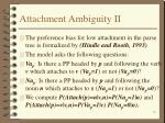 attachment ambiguity ii