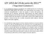 ley 1453 del 24 de junio de 2011 seguridad ciudadana18