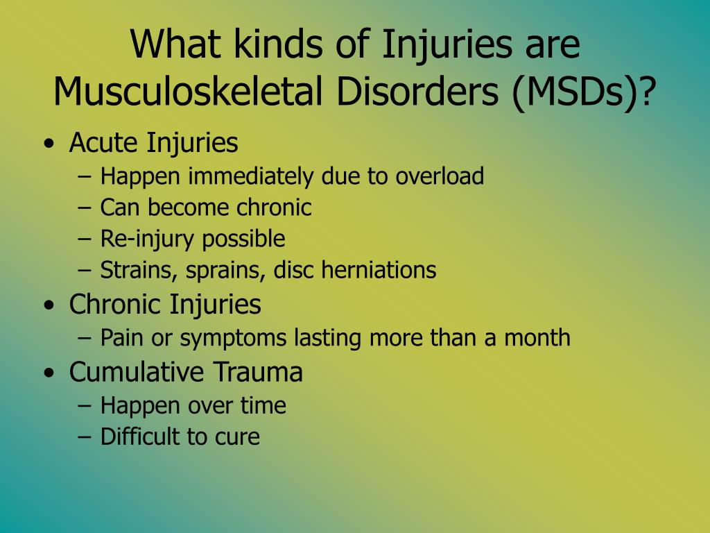 What kinds of Injuries are Musculoskeletal Disorders (MSDs)?