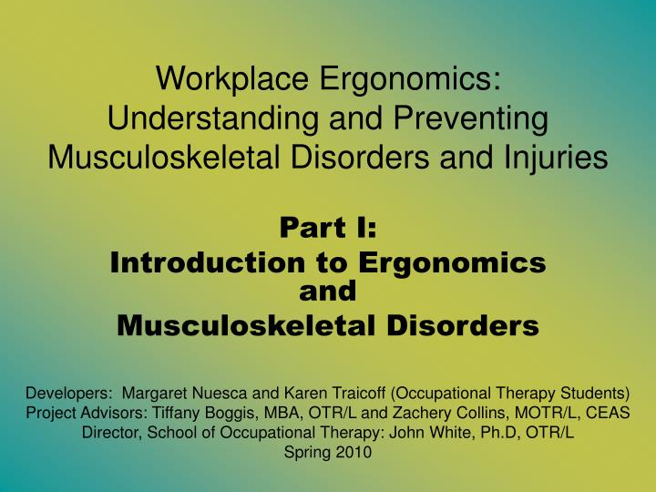 Workplace ergonomics understanding and preventing musculoskeletal disorders and injuries