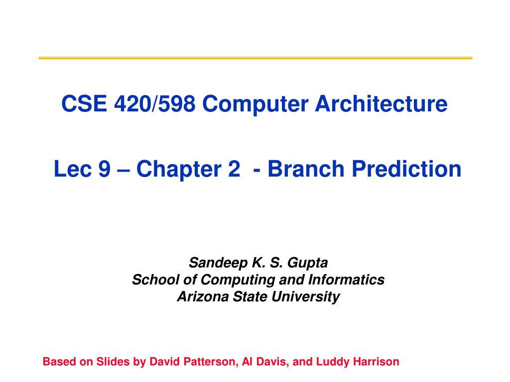 cse 420 598 computer architecture lec 9 chapter 2 branch prediction l.